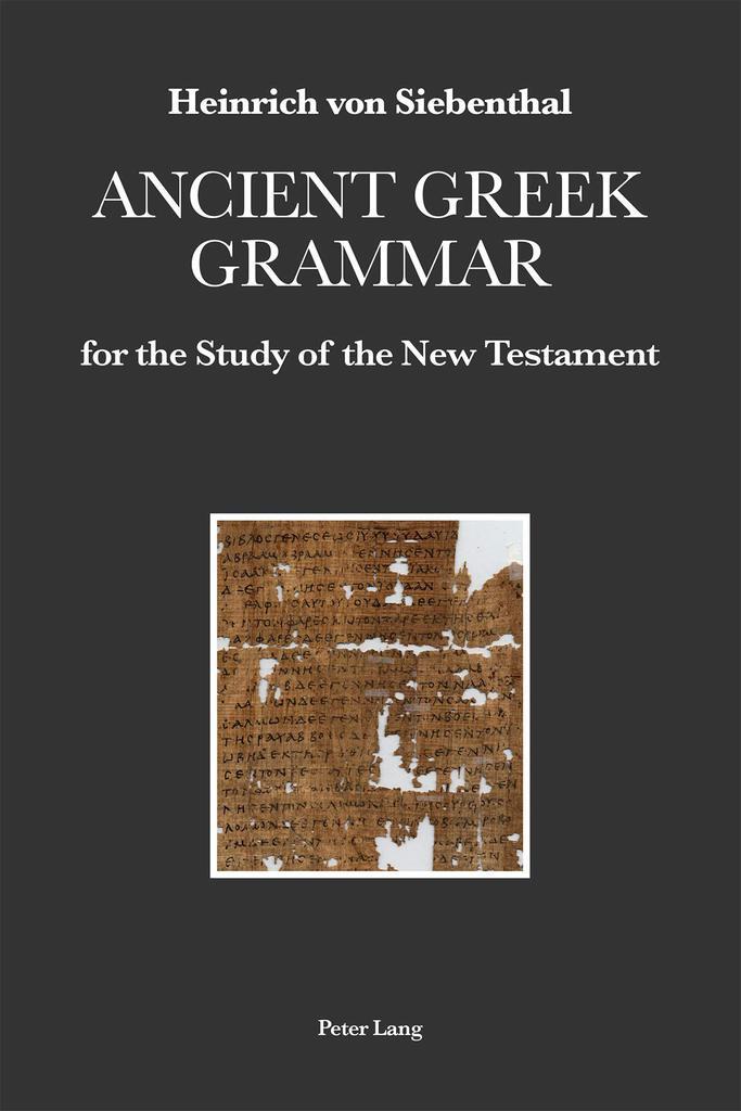 Ancient Greek Grammar Heinrich Von Siebenthal Sth Basel