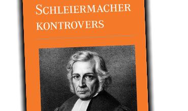 Schleichermacher Kontrovers