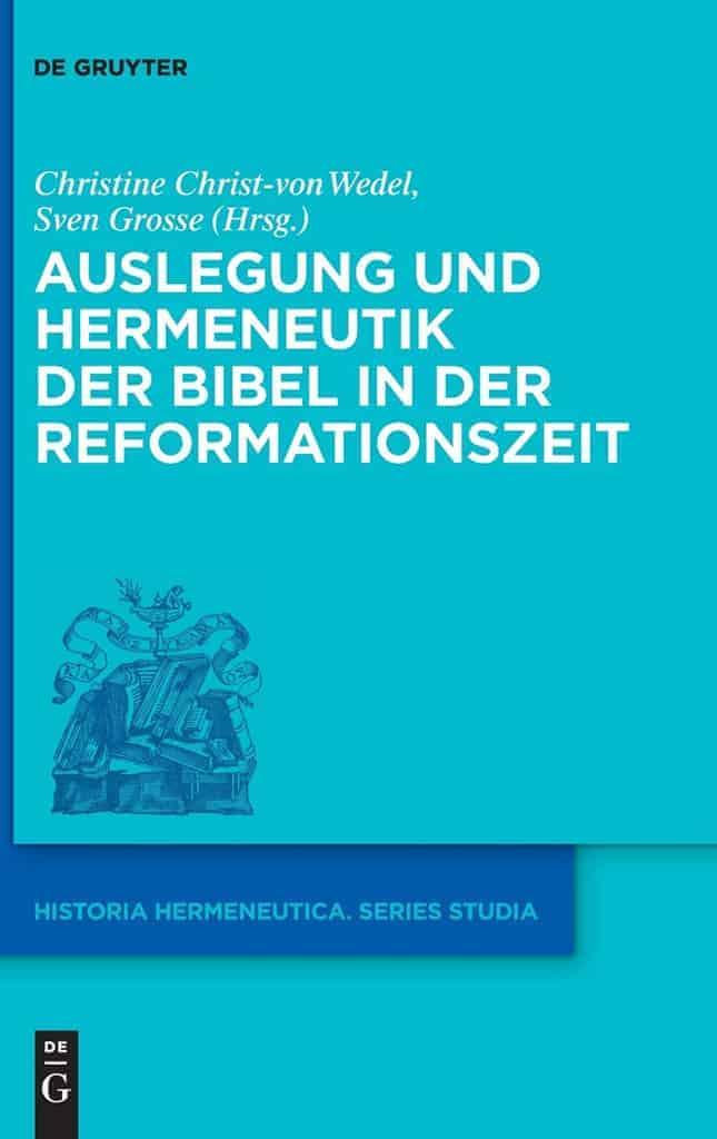 Sth Basel Auslegung Und Hermeneutik Der Bibel In Der Reformationszeit